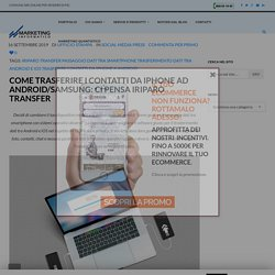 Come trasferire i contatti da iPhone ad Android/Samsung: ci pensa iRiparo Transfer