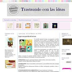 Trasteando con las Ideas.: Jugar una partida de lectura