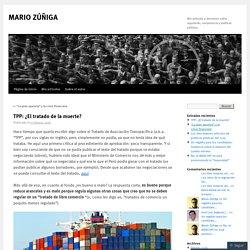 *Blog MARIO ZÚÑIGA - 11 feb 2016 Análisis legal TPP