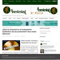 ¿Qué es esencial en el tratamiento antibiótico de las peritonitis? Una visión diferente - AnestesiaR