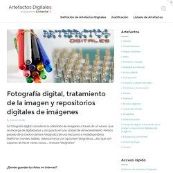 Fotografía digital, tratamiento de la imagen y repositorios digitales de imágenes