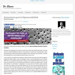 Tratamientos para la Hipersensibilidad Dentinaria (Dientes Sensibles
