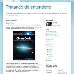 Tratando de entenderlo: Clean Code