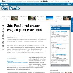 São Paulo vai tratar esgoto para consumo