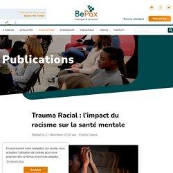 Trauma Racial : l'impact du racisme sur la santé mentale