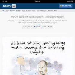 How to cope with traumatic news - an illustrated guide