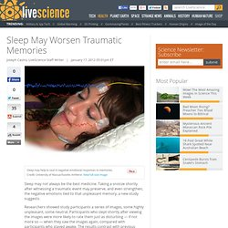 Sleep May Worsen Traumatic Memories