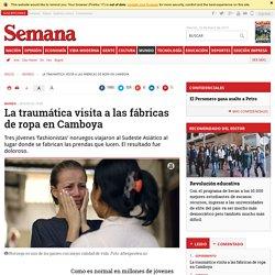La traumática visita a las fábricas de ropa en Camboya