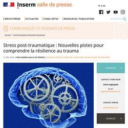Stress post-traumatique : Nouvelles pistes pour comprendre la résilience au trauma