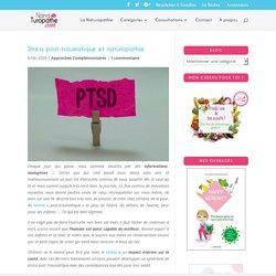 Stress post-traumatique et naturopathie - Nana Turopathe