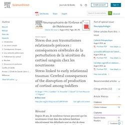 Stress dus aux traumatismes relationnels précoces: conséquences cérébrales de la perturbation de la sécrétion du cortisol sanguin chez les nourrissons