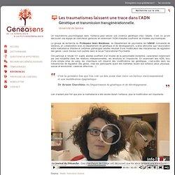 Les traumatismes laissent une trace dans l'ADN (Université de Genève) - Généasens