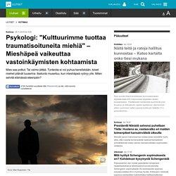 """Psykologi: """"Kulttuurimme tuottaa traumatisoituneita miehiä"""" – Mieshäpeä vaikeuttaa vastoinkäymisten kohtaamista"""