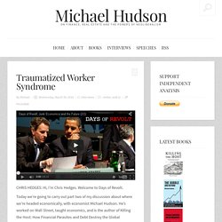 Michael Hudson - How We Got to Junk Economics (2/2) Traumatized Worker Syndrome