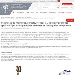 Société Française de Chirurgie Orthopédique et Traumatologique - Prothèses de membres, corsets, orthèses… Tout savoir sur les appareillages orthopédiques externes et ceux qui les conçoivent