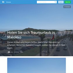 Holen Sie sich Traumurlaub in Marokko (with image) · alducon