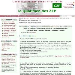 L'oral au cycle 3 : - Groupe de travail de l'académie de Caen - Entretien(...)