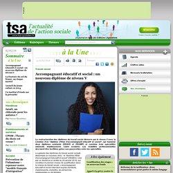 Tout sur Travail social : Accompagnant éducatif et social : un nouveau diplôme de niveau V