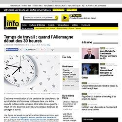 Temps de travail : quand l'Allemagne débat des 30 heures