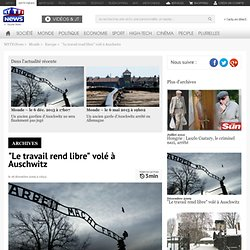 """""""Le travail rend libre"""" volé à Auschwitz - Monde"""