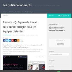 Remote HQ. Espace de travail collaboratif en ligne pour les équipes distantes