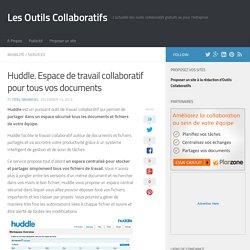 Huddle. Espace de travail collaboratif pour tous vos documents