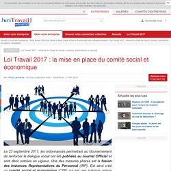 Loi Travail 2017 : la mise en place du comité social et économique