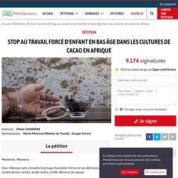 Stop au travail forcé d'enfant en bas âge dans les cultures de cacao en Afrique