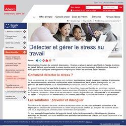 Stress au travail : la détection, la gestion et les solutions du stress au travail