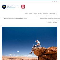 Le travail devient nomade avec Slack - MBA DMB