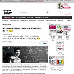 Le travail d'une vie : Salman Khan, fondateur de la Khan Academy