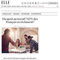 Du sport au travail ? 67% des Français en réclament !