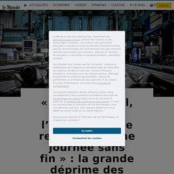 «Lever, travail, coucher: j'ai l'impression de revivre la même journée sans fin»: la grande déprime des Français face à la crise