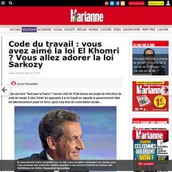 Code du travail : vous avez aimé la loi El Khomri ? Vous allez adorer la loi Sarkozy