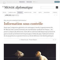 Loi travail : les médias contre les libertés, par Serge Halimi & Pierre Rimbert (Le Monde diplomatique, juillet 2016)