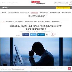 """Stress au travail: la France, """"très mauvais élève"""" dans la prévention"""