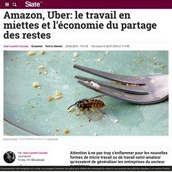 Amazon, Uber: le travail en miettes et l'économie du partage des restes