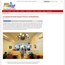 Un espace de travail unique à Tel Aviv: le Misanthrope