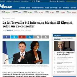 La loi Travail a été faite sans Myriam El Khomri, selon un ex-conseiller