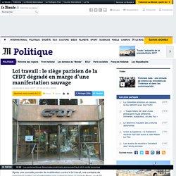 Loi travail: le siège parisien de la CFDT dégradé en marge d'une manifestation sauvage