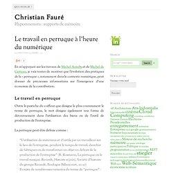 Le travail en perruque à l'heure du numérique – Christian Fauré