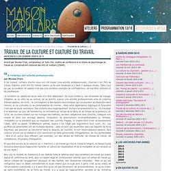 Travail de la culture et culture du travail - Maison Populaire - Montreuil