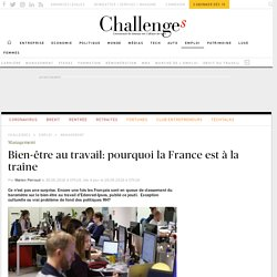 Bien-être au travail: pourquoi la France est à la traîne - Challenges.fr