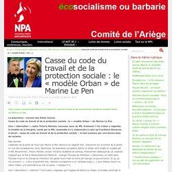 Casse du code du travail et de la protection sociale : le « modèle Orban » de Marine Le Pen