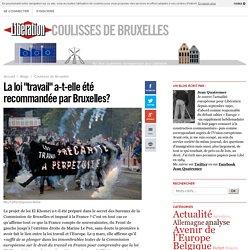 """La loi """"travail"""" a-t-elle été recommandée par Bruxelles?"""