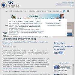 """CNS: le sous-groupe de travail """"structuration de la filière e-santé"""" lance une nouvelle enquête en ligne"""