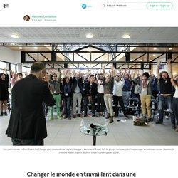 Changer le monde en travaillant dans une grande entreprise, c'est possible ? — Ticket for Change Stories