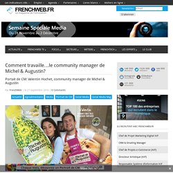 Comment travaille…le community manager de Michel & Augustin?