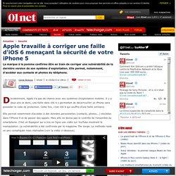 Apple travaille à corriger la faille d'iOS 6 menaçant votre iPhone 5