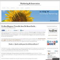 Un bon blogueur travaille avec de bons outils… « Marketing & Inn